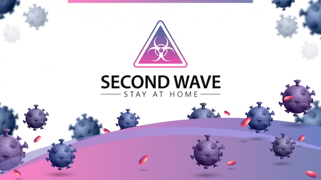 Coronavirus, deuxième vague rester à la maison, bannière blanche et rose avec des molécules de coronavirus 3d et panneau d'avertissement. covid-19, concept de deuxième vague. coronavirus 2019-ncov.