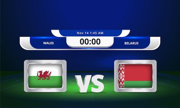 Coupe du monde fifa 2022 pays de galles vs biélorussie match de football diffusion tableau de bord
