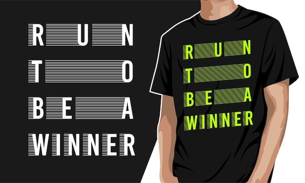 Courez Pour être Un Gagnant - T-shirt à Imprimer Vecteur Premium