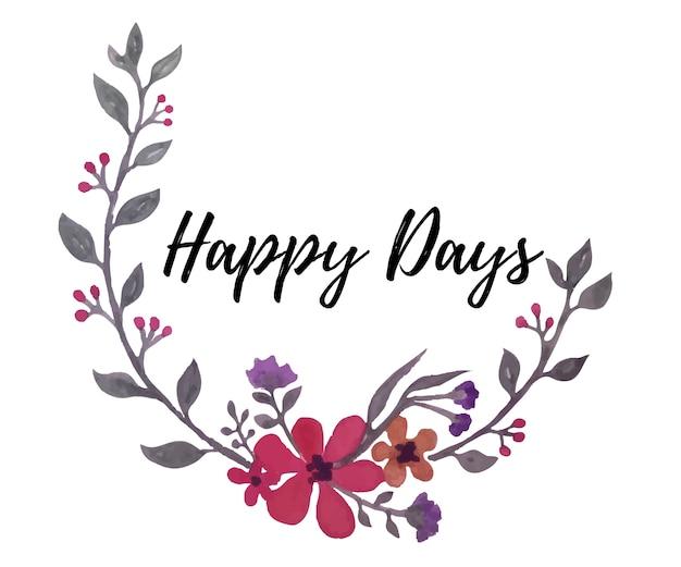 Couronnes de fleurs aquarelle dessinés à la main avec des mots heureux jours