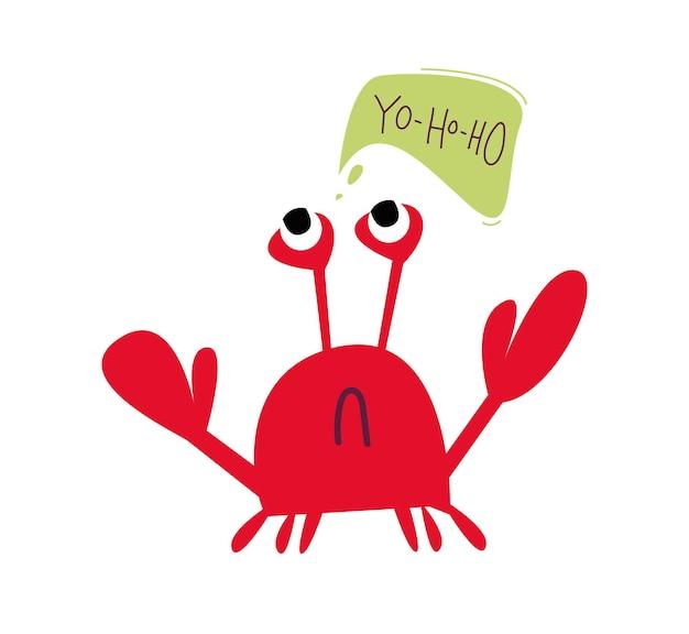 Crabe avec un nuage de texte dans lequel le texte est yohoho dessin animé drôle de crabe rouge illustration vectorielle