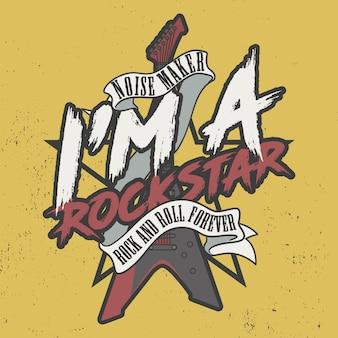Créateur de bruit je suis une rock star, rock and roll pour toujours