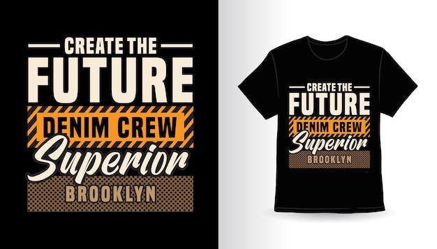 Créez le futur design d'impression de t-shirt de typographie moderne