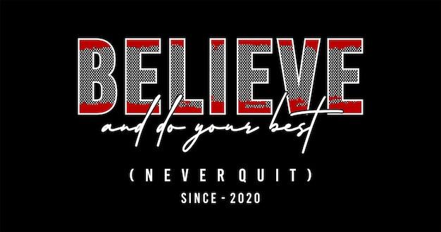 Croire la typographie pour t-shirt imprimé