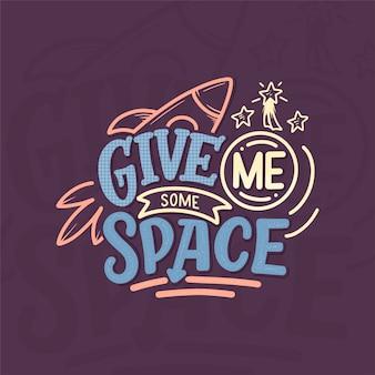 Croquis lettrage citation sur l'espace pour le textile et l'impression