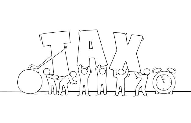 Croquis des petits gens qui travaillent gros mot taxe. doodle jolie scène miniature sur la fiscalité. caricature dessinée à la main pour la conception des affaires et des finances.
