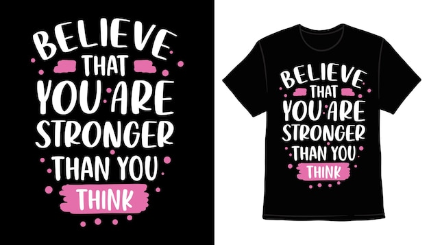 Croyez que vous êtes plus fort que vous ne le pensez, conception d'impression de t-shirt de typographie
