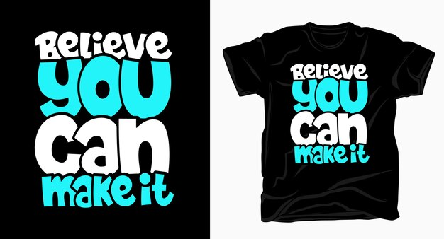 Croyez que vous pouvez le faire t-shirt de conception de lettrage