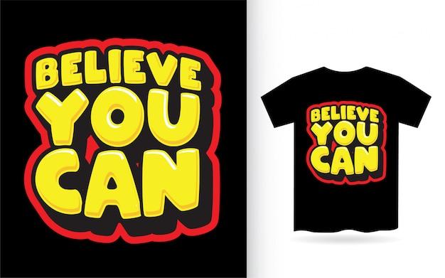 Croyez que vous pouvez lettrage pour t-shirt