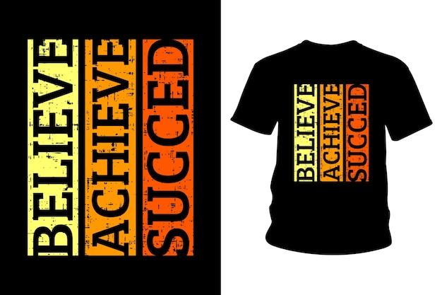 Croyez réussir la conception de typographie de t-shirt slogan