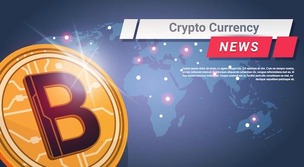 Crypto currency news golden bitcoin over world map concept d'argent numérique web