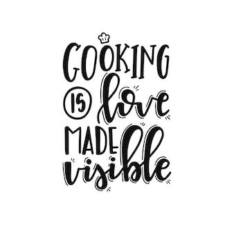 La cuisine est l'amour rendu visible sur l'affiche de la typographie dessinée à la main