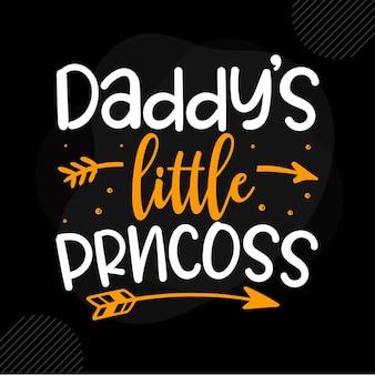 Daddys little prncoss citation de papa vecteur premium