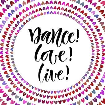 Dance love live. citation inspirante dans le style de calligraphie moderne. affiche de lettrage ou carte de voeux pour la fête