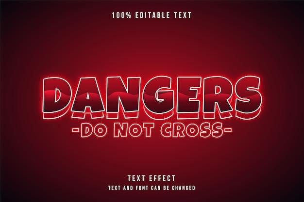 Les dangers ne traversent pas le style de texte néon de dégradé rouge effet de texte modifiable
