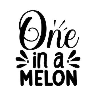 Un dans une illustration de citations de melon design vecteur premium