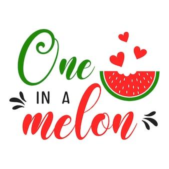 Un Dans Une Inscription De Slogan De Motivation De Melon Vecteur Premium
