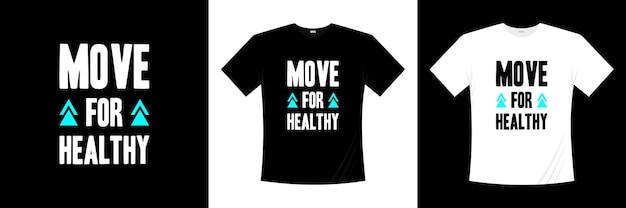 Déplacer pour une conception de t-shirt typographie saine