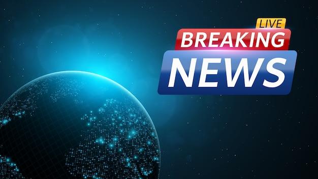 Dernières nouvelles en direct. abstrait avec une planète terre bleue rougeoyante.