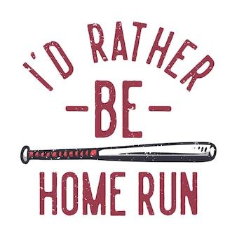 Description de l'image id plutôt être home run avec illustration vintage de pari de baseball