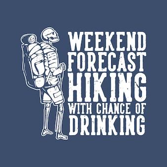 Description de l'image prévision du week-end randonnée avec possibilité de boire avec illustration vintage squelette de randonnée