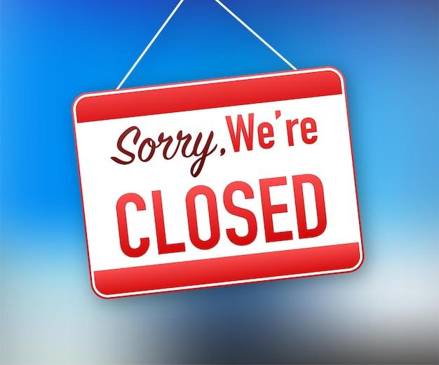 Désolé, nous avons fermé le panneau suspendu sur fond blanc. inscrivez-vous pour la porte. illustration vectorielle.