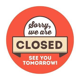 Désolé, nous sommes fermé porte de la boutique