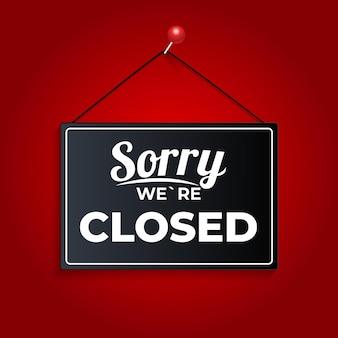 Désolé nous sommes fermés icône signe