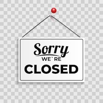 Désolé, nous sommes fermés signe icône