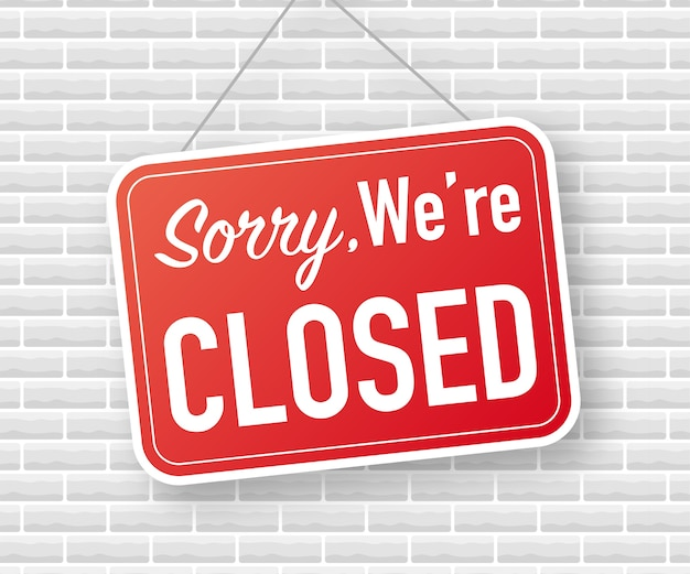 Désolé, nous sommes fermés signe suspendu