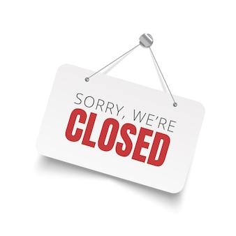 Désolé, nous sommes fermés signe