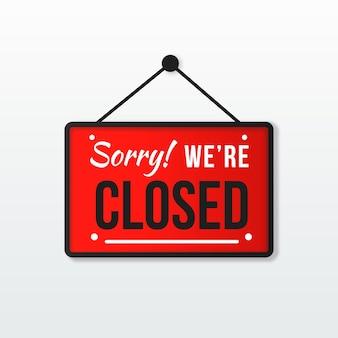 Désolé, nous sommes panneau fermé