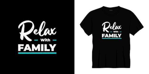 Détendez-vous avec la conception de t-shirt typographie familiale