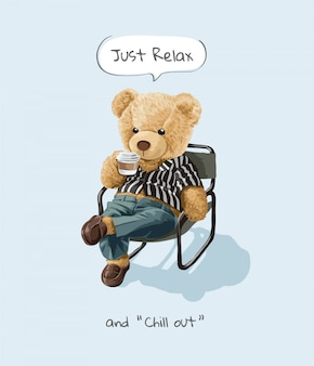 Détendez-vous et détendez-vous slogan avec un ours mignon assis et sirotant une illustration de café