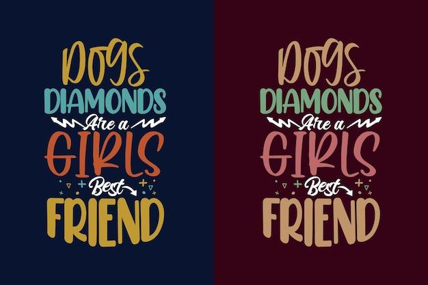 Les diamants de chiens sont un t-shirt et des marchandises de lettrage de chien de typographie de meilleur ami de filles