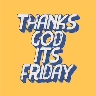 Dieu merci tgif c'est la conception de la typographie vendredi