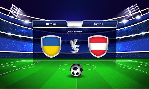 Diffusion du tableau de bord du match de football de la coupe d'europe ukraine contre l'autriche