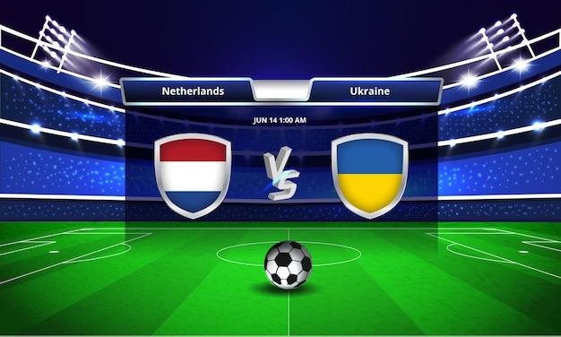 Diffusion du tableau de bord du match de football de l'euro cup pays-bas contre l'ukraine