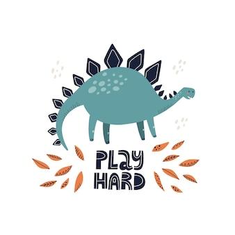 Dinosaure stégosaure mignon avec lettrage dur de jeu. illustration vectorielle dessinée à la main pour la conception d'affiches ou de cartes.
