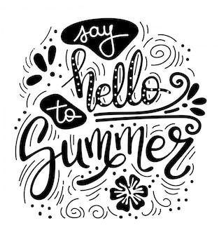 Dites bonjour à l'été. citation d'été. manuscrite pour les cartes de voeux de vacances.