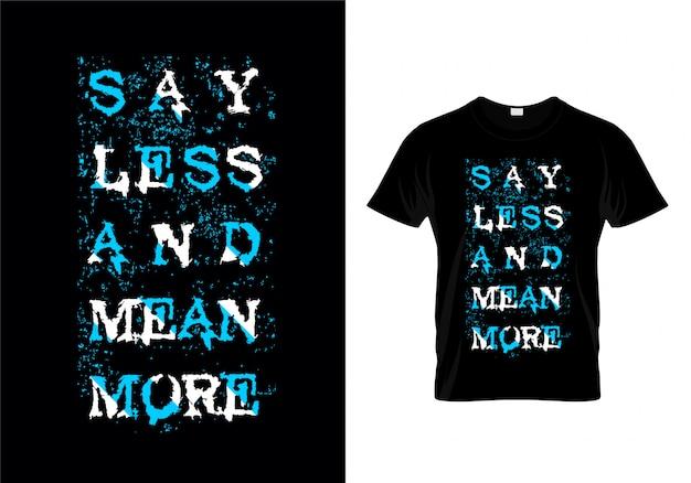 Dites moins, plus, plus, typographie, vecteur, conception, chemise
