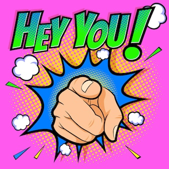 Doigt pointant la main hey you mot avec style de bande dessinée pop art de fond.