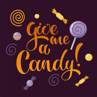 Donnez-moi un bonbon. texte écrit à la main d'halloween. conception pour impression, affiche, invitation, t-shirt. illustration vectorielle
