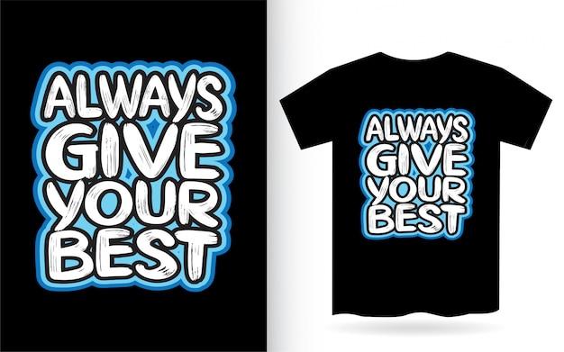 Donnez toujours votre meilleur design de lettrage dessiné à la main pour t-shirt