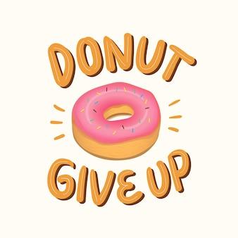 Donut abandonner le lettrage