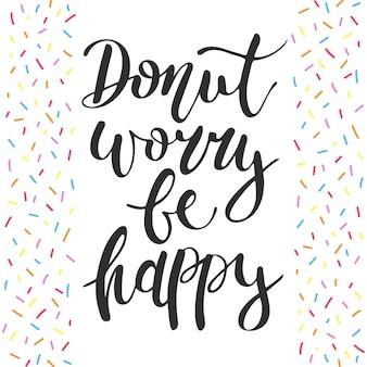 Donut inquiétez-vous être heureux, arrose et lettrage