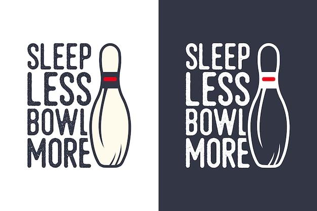 Dormir moins bol plus vintage typographie bowling illustration de conception de t-shirt