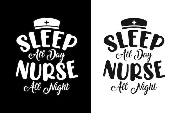Dormir toute la journée infirmière toute la nuit typographie infirmière cite t-shirt et marchandise