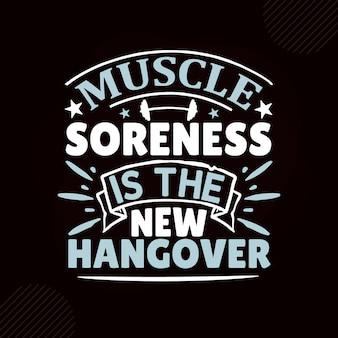 La douleur musculaire est la nouvelle gueule de bois premium fitness typography vector design