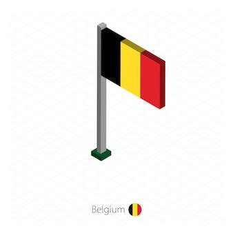 Drapeau de la belgique sur mât en dimension isométrique.